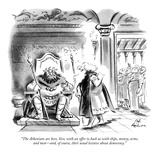 """The Athenians are here, Sire, with an offer to back us with ships, money,…"" - New Yorker Cartoon Premium Giclee Print by Ed Fisher"