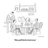 """Okay, girlfriends, bond-away."" - Cartoon Reproduction procédé giclée par Liza Donnelly"