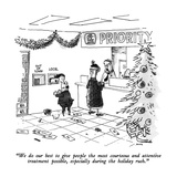 """We do our best to give people the most courteous and attentive treatment …"" - New Yorker Cartoon Regular Giclee Print by George Booth"