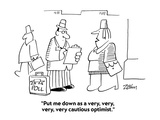 """Put me down as a very, very, very, very cautious optimist."" - Cartoon Regular Giclee Print by Bob Zahn"