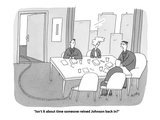 """""""Isn't it about time someone reined Johnson back in"""" - Cartoon Regular Giclee Print by Peter C. Vey"""