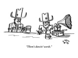 """Them's dancin' words."" - New Yorker Cartoon Premium Giclee Print by Farley Katz"