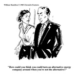 """How could you think you could turn an alternative energy company around w…"" - Cartoon Giclee Print by William Hamilton"