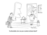 """So, Barndollar, how was your vacation to Easter Island"" - Cartoon Regular Giclee Print by Harley L. Schwadron"