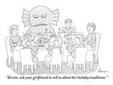 """Kevin, ask your girlfriend to tell us about her holiday traditions."" - New Yorker Cartoon Giclee Print by Karen Sneider"