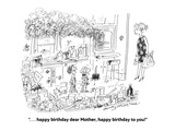 """. . . happy birthday dear Mother, happy birthday to you!"" - Cartoon Regular Giclee Print by Jerry Marcus"