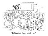 """Eight o'clock!  Happy hour is over!"" - Cartoon Regular Giclee Print by Bob Zahn"