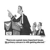 """There are a great many important issues.  My primary concern is with gett…"" - Cartoon Giclee Print by William Haefeli"