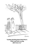 """Another bad thing about World War II:  When I got home, my dog didn't kno…"" - Cartoon Regular Giclee Print by Boris Drucker"