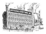 """Artisanal Everything Inc"" - New Yorker Cartoon Premium Giclee Print by Pat Byrnes"