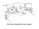 """If it's a man's voice and it's for me — hang up."" - Cartoon Regular Giclee Print by Peter C. Vey"