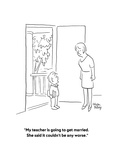 """""""My teacher is going to get married.  She said it couldn't be any worse."""" - Cartoon Giclee Print by Chon Day"""