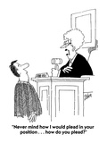"""Never mind how I would plead in your position . . . how do you plead"" - Cartoon Regular Giclee Print by Bob Zahn"