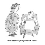 """Get back on your pedestal, Elsie."" - Cartoon Regular Giclee Print by Boris Drucker"