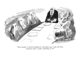 """Last month, I reached mandatory retirement age. I am still here. Anybody …"" - New Yorker Cartoon Premium Giclee Print by Joseph Mirachi"
