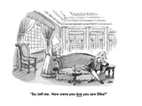 """So, tell me.  How were you 'ere you saw Elba"" - Cartoon Regular Giclee Print by John Jonik"