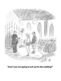 """Aren't you two going to suit up for the wedding"" - Cartoon Regular Giclee Print by Frank Cotham"