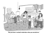 """""""But you knew I worked in television when you married me."""" - Cartoon Regular Giclee Print by Peter C. Vey"""
