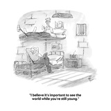 """I believe it's important to see the world while you're still young."" - Cartoon Regular Giclee Print by Frank Cotham"