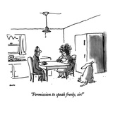 """Permission to speak freely, sir!"" - New Yorker Cartoon Regular Giclee Print by George Booth"