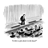 """Is there a spin doctor in the house"" - New Yorker Cartoon Premium Giclee Print by Joseph Farris"