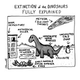 EXTINCTION of the DINOSAURS FULLY EXPLAINED - New Yorker Cartoon Premium Giclee Print by Mark O'Donnell