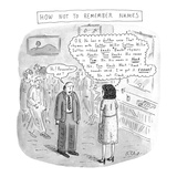 How Not to Remember Names - New Yorker Cartoon Premium Giclee Print by Roz Chast