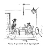 """Leon, do you think it's all psychological"" - New Yorker Cartoon Premium Giclee Print by George Booth"