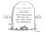 "A grave with some flowers with the epitaph ""that which does not kill me wi… - New Yorker Cartoon Premium Giclee Print by Mike Twohy"