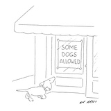 "Dog looking up at store window with a sign that reads ""Some Dogs Allowed."" - New Yorker Cartoon Premium Giclee Print by Ed Arno"