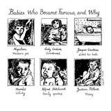 Babies Who Became Famous and Why: (6) panel drawing depicting Napoleon, La… - New Yorker Cartoon Giclee Print by Huguette Martel