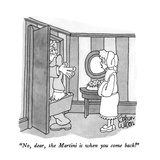 """No, dear, the Martini is when you come back!"" - New Yorker Cartoon Premium Giclee Print by Gahan Wilson"