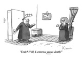 """Yeah Well, I sentence you to death!"" - New Yorker Cartoon Premium Giclee Print by Zachary Kanin"