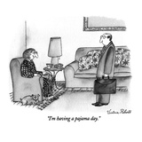 """I'm having a pajama day."" - New Yorker Cartoon Premium Giclee Print by Victoria Roberts"