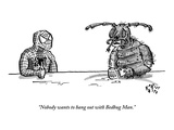 """Nobody wants to hang out with Bedbug Man."" - New Yorker Cartoon Premium Giclee Print by Farley Katz"