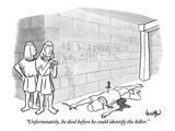 """Unfortunately, he died before he could identify the killer."" - New Yorker Cartoon Premium Giclee Print by Robert Leighton"