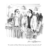 """I reside in New York, but my mind is based in L.A."" - New Yorker Cartoon Premium Giclee Print by Bernard Schoenbaum"