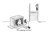 """We're playing YouTube."" - New Yorker Cartoon Premium Giclee Print by Emily Flake"