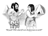 """""""Oh yeah  Well, what if I were the first man on earth"""" - New Yorker Cartoon Premium Giclee Print by Emily Flake"""