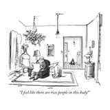 """I feel like there are two people in this body!"" - New Yorker Cartoon Premium Giclee Print by George Booth"