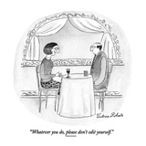 """Whatever you do, please don't edit yourself."" - New Yorker Cartoon Premium Giclee Print by Victoria Roberts"