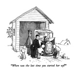 """When was the last time you started her up"" - New Yorker Cartoon Premium Giclee Print by George Booth"