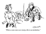 """When a wine rates over ninety, this is not alcoholism."" - New Yorker Cartoon Premium Giclee Print by William Hamilton"