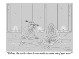 """Tell me the truth—have I ever made tea come out of your nose"" - New Yorker Cartoon Premium Giclee Print by Kim Warp"