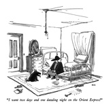 """I want two days and one dazzling night on the Orient Express!"" - New Yorker Cartoon Premium Giclee Print by George Booth"