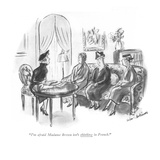 """I'm afraid Madame Brown isn't thinking in French."" - New Yorker Cartoon Premium Giclee Print by Helen E. Hokinson"