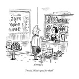"""I'm old. What's good for that"" - New Yorker Cartoon Premium Giclee Print by David Sipress"