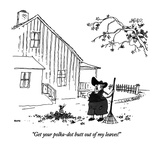 """Get your polka-dot butt out of my leaves!"" - New Yorker Cartoon Premium Giclee Print by George Booth"