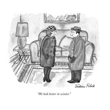 """We look better in winter."" - New Yorker Cartoon Premium Giclee Print by Victoria Roberts"