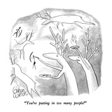 """You're putting in too many people!"" - New Yorker Cartoon Premium Giclee Print by Gahan Wilson"